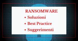 Ransomware Soluzioni, Best Practice E Suggerimenti
