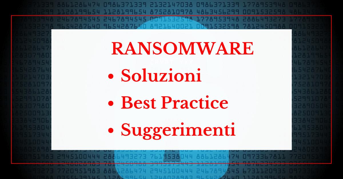 Ransomware: Soluzioni, Best Practice E Suggerimenti