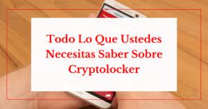 todos lo que necesitas saber sobre cryptolocker helpransomware