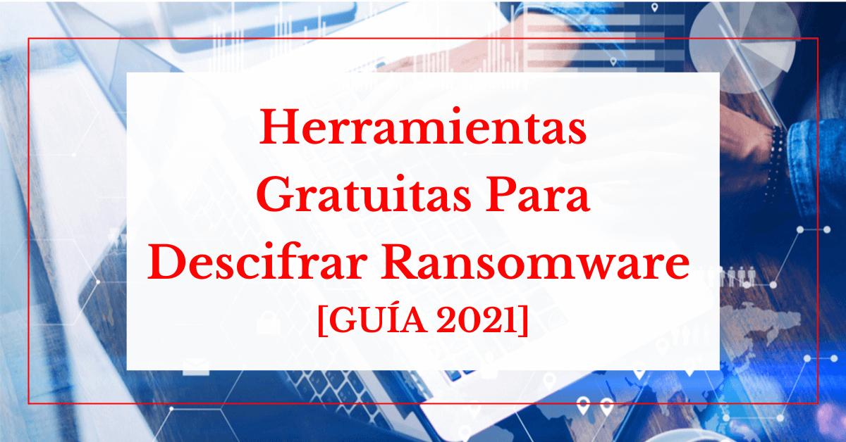 150 Herramientas Gratuitas De Descifrado De Ransomware [GUÍA 2021]