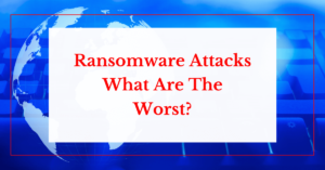 ransomware attack what are the worst helpransomware