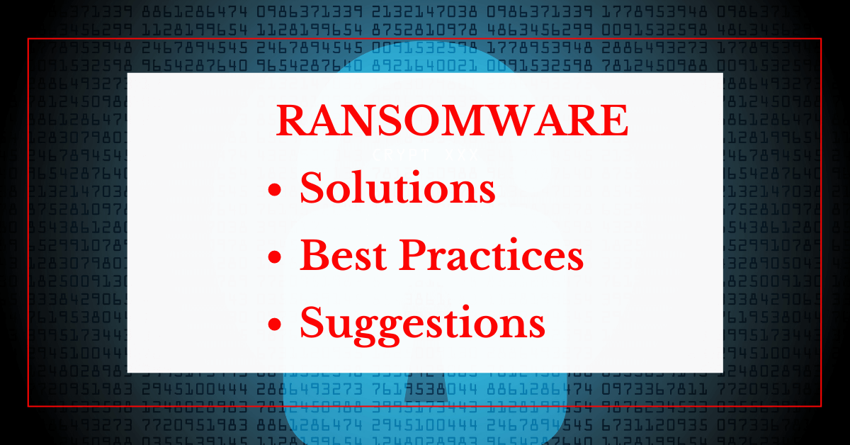 Ransomware: Solutions, Best Practice And Tips