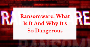 ransomware. what is it and why it's so dangerous helpransomware