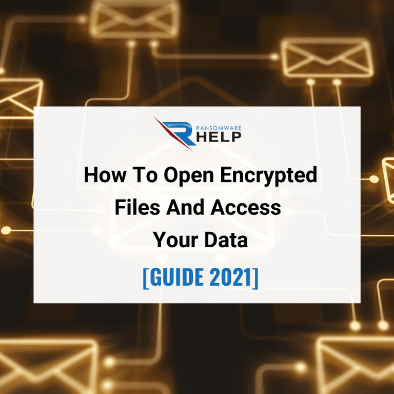 How to open encrypted files and access your data Help Ransomware