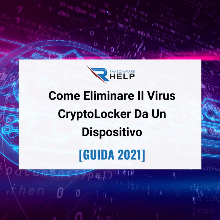Come Eliminare Il Virus CryptoLocker Da Un Dispositivo help Ransomware