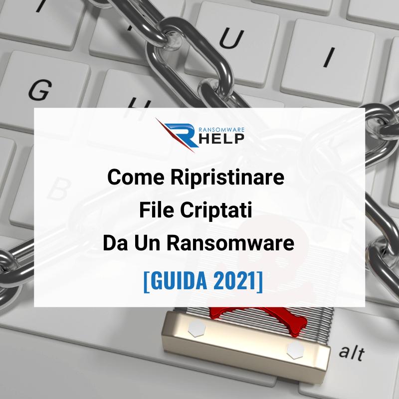 Come Ripristinare File Criptati Da Un Ransomware [GUIDA 2021] Help Ransomware